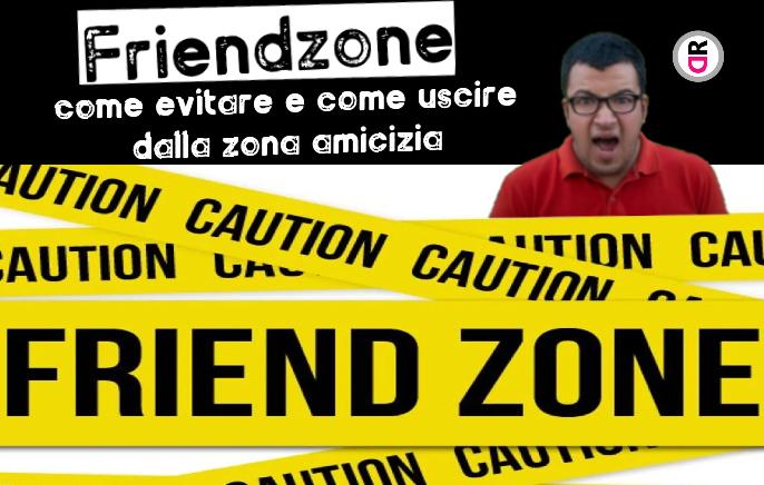 come evitare la zona amicizia o friendzone